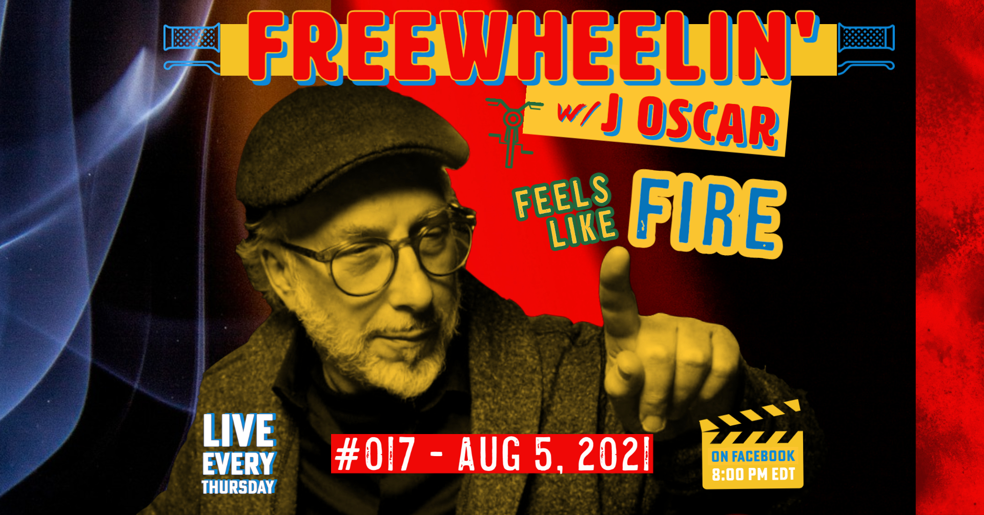 Freewheelin 017 Feels Like Fire - Aug 5, 2021